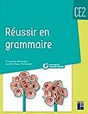 Réussir en grammaire CE2 + CD Rom - programme 2018 - Nouvelle édition
