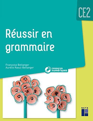 Réussir en grammaire CE2 + CD Rom - programme 2018
