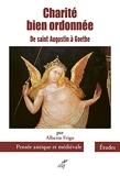 Charité bien ordonnée - De saint Augustin à Goethe