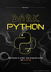 DARK PYTHON - Apprenez à créer vos propres outils de Hacking (2e édition) de B. Anass