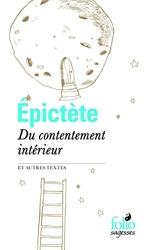 Du contentement intérieur et autres textes d'Épictète