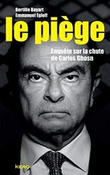 Le piège - Enquête sur la chute de Carlos Ghosn de Bertille Bayart