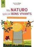 Ma naturo spécial bons vivants - Quand santé naturelle rime avec plaisir
