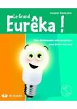 Le Grand Eurêka ! Dictionnaire orthographique pour écrire tout seul