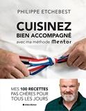 Cuisinez bien accompagné avec ma méthode Mentor - Méthode & recettes