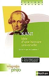 Idée d'une histoire universelle au point de vue cosmopolitique - KANT, Qu'est-ce que les Lumières? de Jacqueline Laffitte