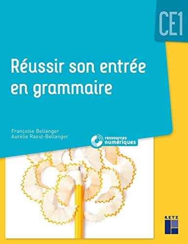Réussir son entrée en grammaire CE1 + CD Rom NE