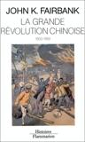 La Grande révolution chinoise: 1800-1989 - Flammarion - 08/01/1992