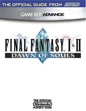 Official Nintendo Final Fantasy I & II - Dawn of Souls Player's Guide