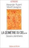 GEOMETRIE DU CIEL. Tome 2, Dessins planétaires de Ruperti, Alexander (1993) Broché
