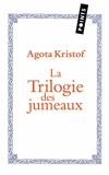 La Trilogie des jumeaux - Le Grand Cahier ; La Preuve ; Le Troisième Mensonge