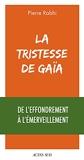 La Tristesse de Gaïa - De l'effondrement à l'émerveillement