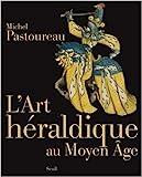 L'Art héraldique au Moyen Age de Michel Pastoureau ( 15 octobre 2009 ) - Seuil (15 octobre 2009) - 15/10/2009