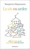 La vie en ordre. L'art de ranger sa vie pour alléger celle des autres - Format Kindle - 10,99 €