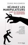 Déjouez les manipulateurs - L'art du mensonge au quotidien