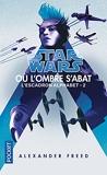 Star Wars - Escadron Alphabet tome 2: Où l'ombre s'abat (02)