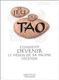 Le Jeu du Tao - Comment devenir le héros de sa propre légende de Patrice Levallois (2004) Broché