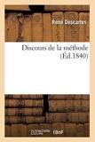 Discours de la méthode (Éd.1840) - Hachette Livre BNF - 01/05/2012