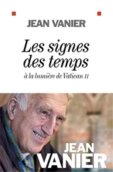 Les Signes des temps - A la lumière de Vatican II de Jean Vanier