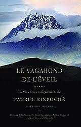 Le vagabond de l'éveil - La vie et les enseignements de Patrul Rinpoché de Matthieu Ricard