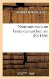 Nouveaux essais sur l'entendement humain (Éd.1886) - HACH.LIVRE-BNF - 01/01/2012