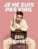 Je ne suis pas viril - Le récit de Ben Névert sur son hypersensibilité, sa masculinité et son passé