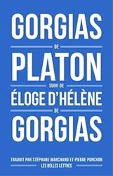 Gorgias de Platon, suivi d'Éloge d'Hélène de Gorgias de Gorgias