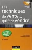 Les techniques de vente ... qui font vendre - 5ème édition de Marc Corcos,Stéphane Mercier ( 18 avril 2012 ) - Dunod; Édition 5e édition (18 avril 2012) - 18/04/2012