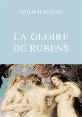 La Gloire de Rubens de Philippe Muray