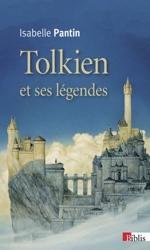 Tolkien et ses légendes d'Isabelle Pantin