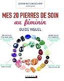 Mes 20 Pierres De Soin Au Féminin