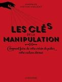 Les clés de la manipulation (Hors collection Essais et Docs) - Format Kindle - 9,99 €