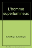L'homme superlumineux - Sand - 01/01/2008