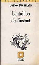 L'intuition de l'instant de Gaston Bachelard