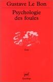 Psychologie des foules - Presses Universitaires de France - PUF - 15/02/2002