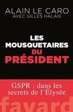 Les mousquetaires du Président - GSPR : dans les secrets de l'Élysée