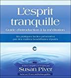L'esprit tranquille - Guide d'introduction à la méditation - Livre + CD MP3