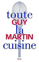 Toute la cuisine de Guy Martin