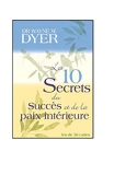 Les 10 secrets du succès et de la paix intérieure - Boîte de 50 cartes - Guy Trédaniel Editions - 16/03/2012