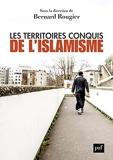 Les territoires conquis de l'islamisme - Edition augmentée - PUF - 27/01/2021