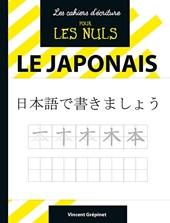 Les Cahiers d'écriture pour les Nuls - Le japonais de Vincent GREPINET