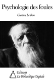 Psychologie des foules (Annoté) - Format Kindle - 2,03 €