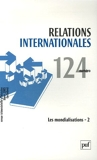 Relations internationales, N° 124, Hiver 2005 ( - Les mondialisations : Tome 2
