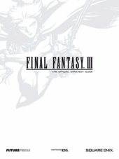 Final Fantasy III Official Strategy Guide - The Official Strategy Guide de H Yamada
