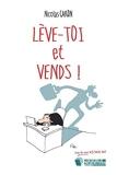 Lève-toi et Vends ! - Independently published - 28/09/2017