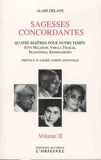 Sagesses concordantes - Quatre maîtres pour notre temps - Etty Hillesum, Vimala Thakar, Svâmi Prajnânpad, Krishnamurti: Tome 2
