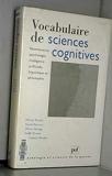 Vocabulaire de sciences cognitives - Neuroscience psychologie intelligence artificielle linguistique et philosophie - Puf - 01/05/1998