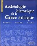 Archéologie historique de la Grèce antique de Roland Etienne,Francis Prost,Christel Müller ( 1 janvier 2000 )