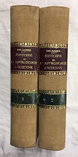 HISTOIRE DE L'ASTRONOMIE ANCIENNE. 2 Tomos