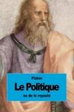 Le Politique - Ou de la royauté - CreateSpace Independent Publishing Platform - 18/04/2015